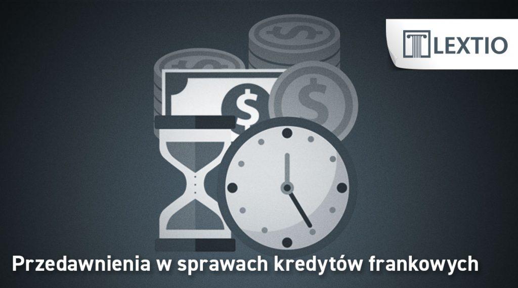Kredyt frankowy czas przedawnienie