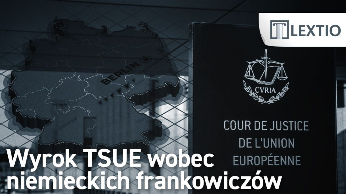 Wyrok TSUE wobec niemieckich frankowiczów